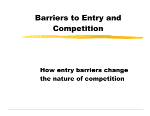 Barriers to Entry and Competition
