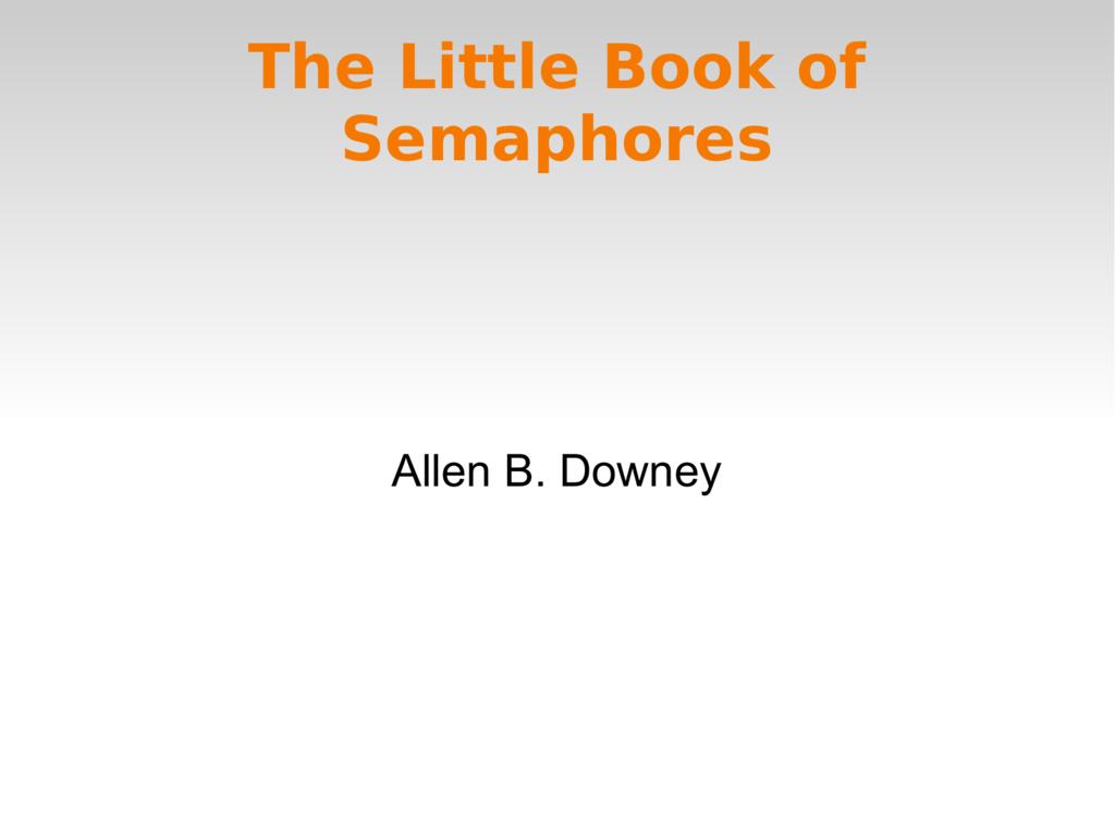 Little Book Of Semaphores