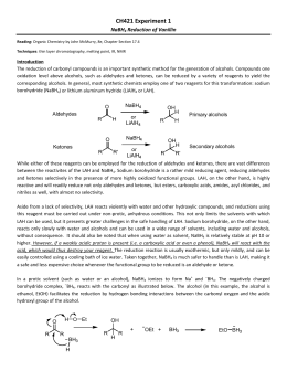 a lab experiment of sodium borohydride reduction of vanillin to vanillyl alcohol Prelab 3: reduction of vanillin  vanillyl alcohol 5 the limiting reagent in this reduction reaction will either be vanillin or hydride (not sodium borohydride.