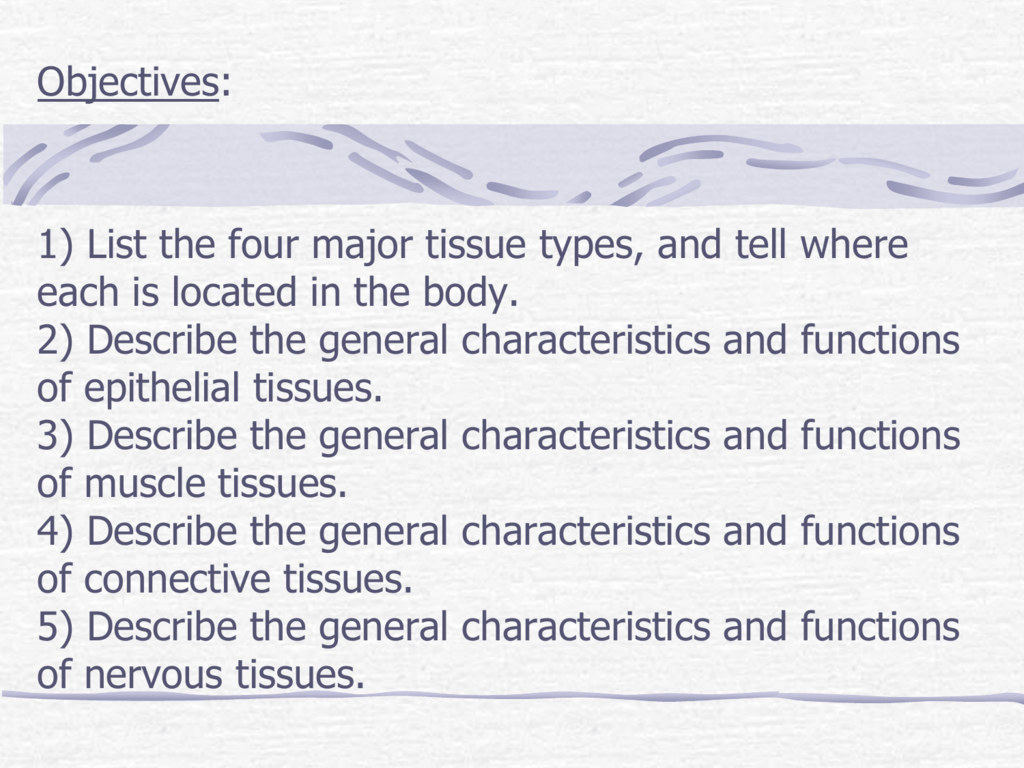 describe five general characteristics of epithelial tissue Characteristics of mollusca:-1)bilaterally symmetrical 2)body has more than two cell layers, tissues and organs 3)body without cavity 4) 5) body monomeric and.