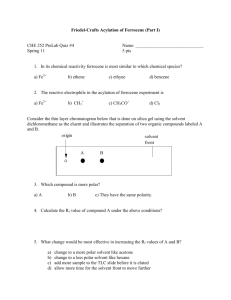 Friedel-Crafts Acylation of Ferrocene (Part I) CHE 252 PreLab Quiz