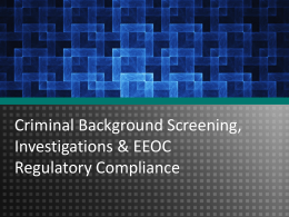 Criminal Background Screening, Investigations & EEOC Regulatory