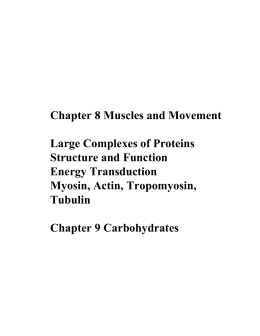Chapter 8 Muscles and Movement Large Complexes of Proteins