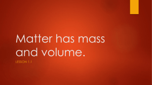 Lesson 1.1 Matter has mass and volume