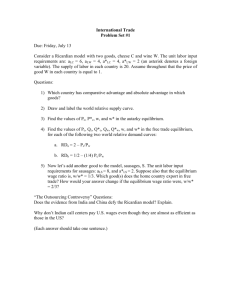 International Trade Problem Set #1 Due: Friday, July 13 Consider a