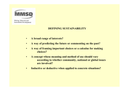 DEFINING SUSTAINABILITY • A broad range of interests? • A way of