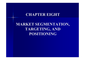 CHAPTER EIGHT MARKET SEGMENTATION, TARGETING, AND