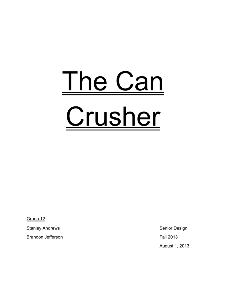 The Can Crusher Department Of Electrical Engineering And