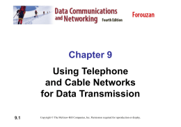 Chapter 9 Using Telephone and Cable Networks for Data