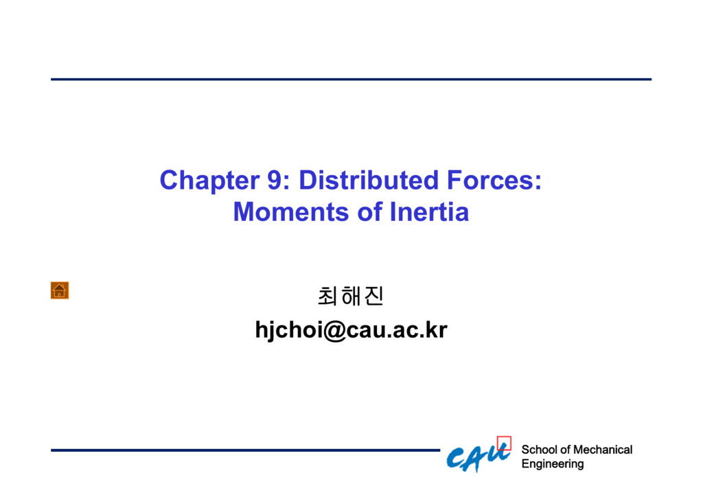 Chapter 9: Distributed Forces: Moments of Inertia