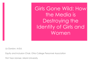 Girls Gone Wild: How the Media is Destroying the Identity of Girls