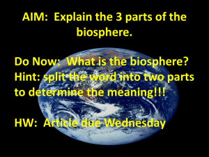 AIM: Explain the 3 parts of the biosphere. Do Now