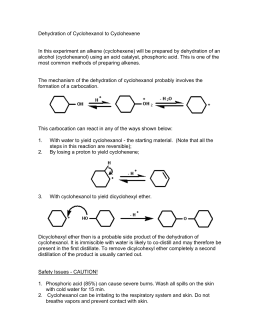 dehydrating cyclohexanol Cyclohexene is a product that can be prepared from cyclohexanol by dehydration, using an acid catalyst phosphoric acid is a common acid catalyst and can be used in this process the process is done in two parts the first part begins by preparing the alkene by dehydrating the alcohol afterwards .