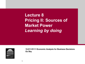 Lecture 8 Pricing II: Sources of Market Power Learning