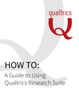 A Guide to Using Qualtrics Research Suite