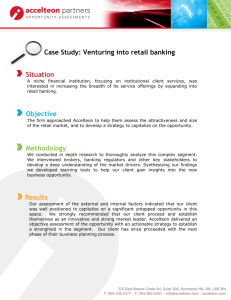 Case Study: Venturing into retail banking Situation Objective