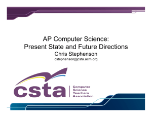 AP Computer Science: Present State and Future - CSTA