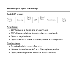 What is digital signal processing? Basic DSP system: Advantages