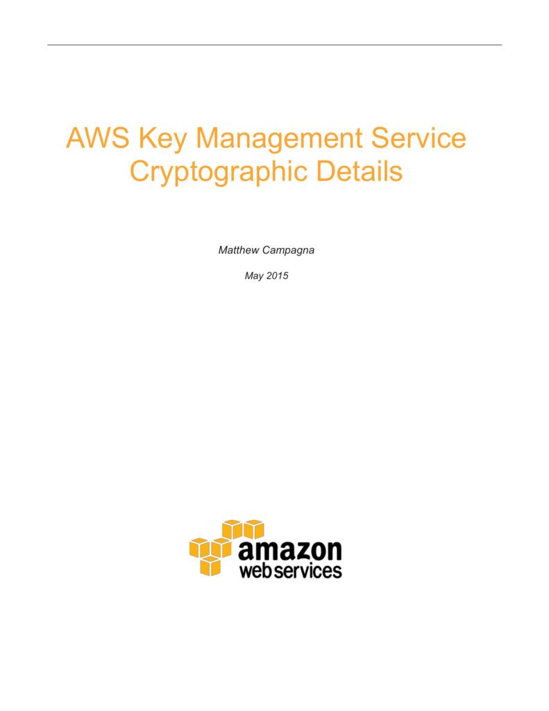 AWS Key Management Service Cryptographic Details Whitepaper