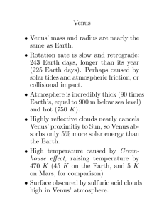 Venus • Venus' mass and radius are nearly the same as Earth