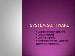 • Operating system software • Utility programs • Library programs