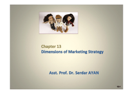 Chapter 13 Dimensions of Marketing Strategy Asst. Prof. Dr. Serdar