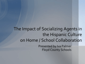 The Impact of Socializing Agents in the Hispanic Culture on Home