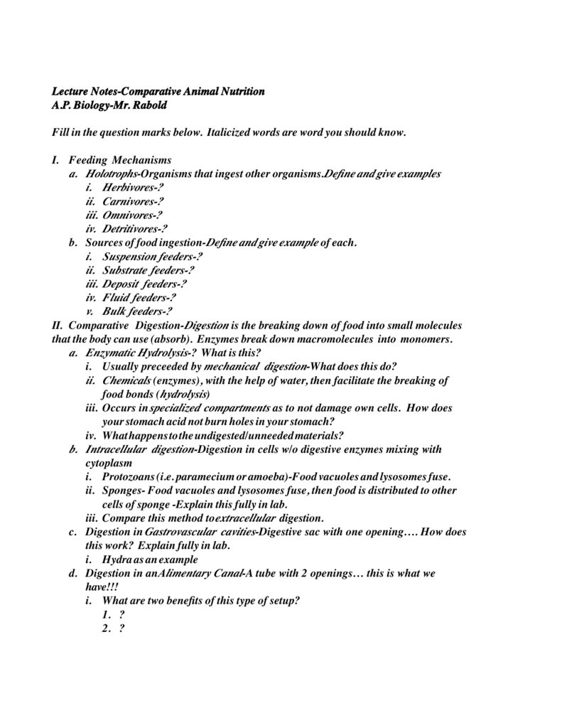 Lecture Notes-Comparative Animal Nutrition A.P. Biology-Mr. Rabold Fill in the question marks below. Italicized words are word you should know.