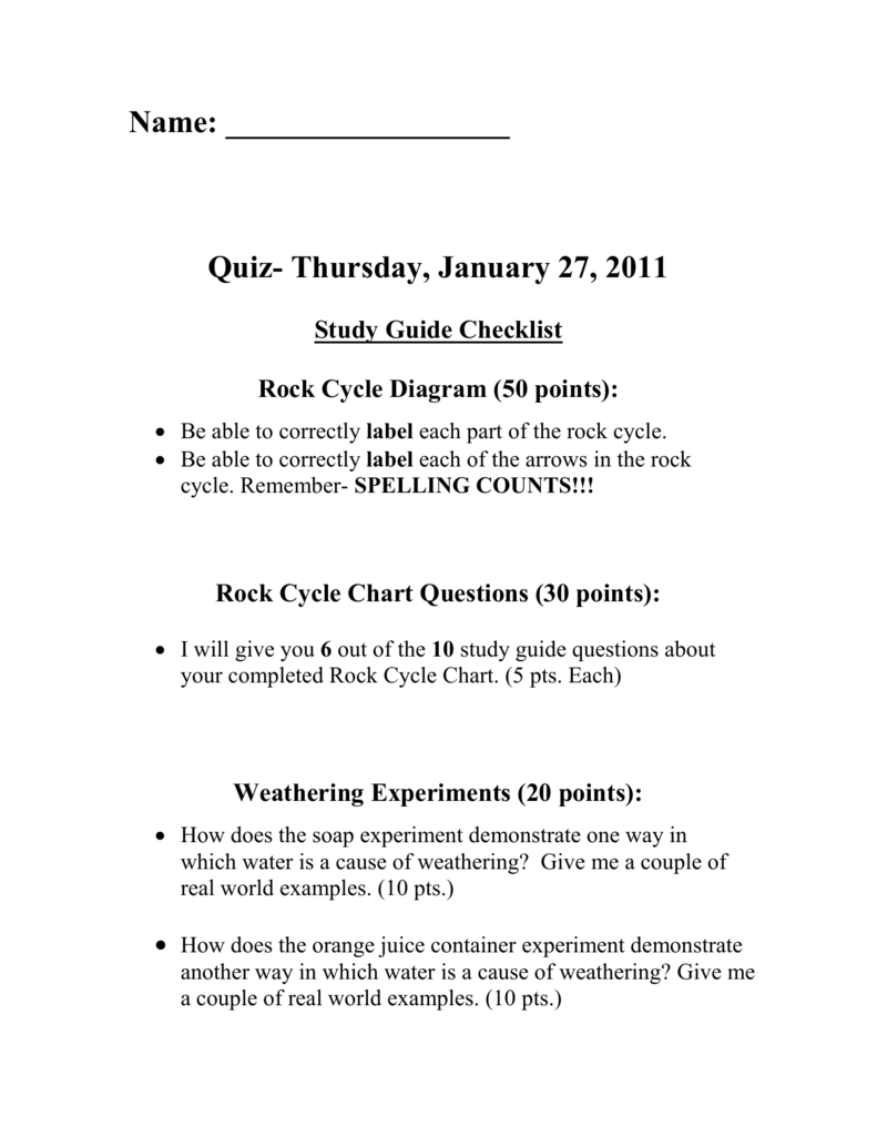 quiz- thursday, january 27, 2011 study guide checklist rock cycle diagram  (50 points):  be able to correctly label each part of the rock cycle
