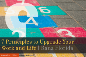 7 Principles to Upgrade Your Work and Life