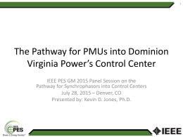 The Pathway for PMUs into Dominion Virginia Power's Control Center