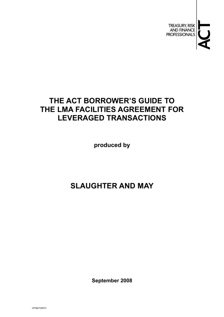 The Act Borrowers Guide To The Lma Facilities Agreement For Leveraged