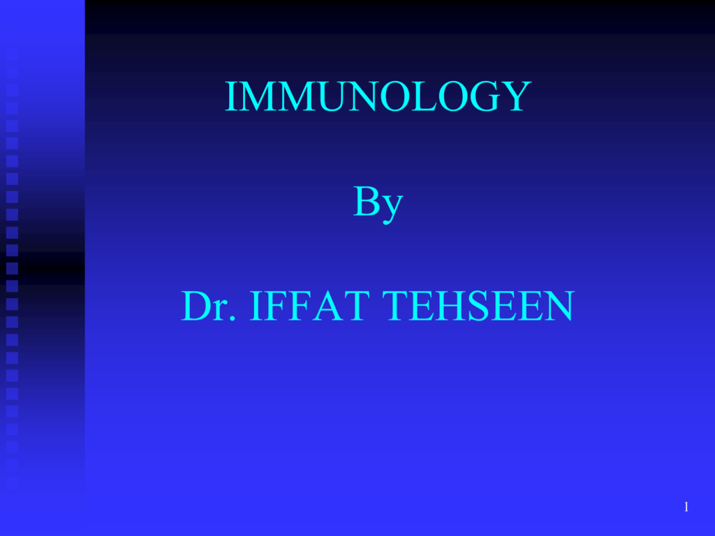 Immunology by Dr Iffat - Rawalpindi Medical College