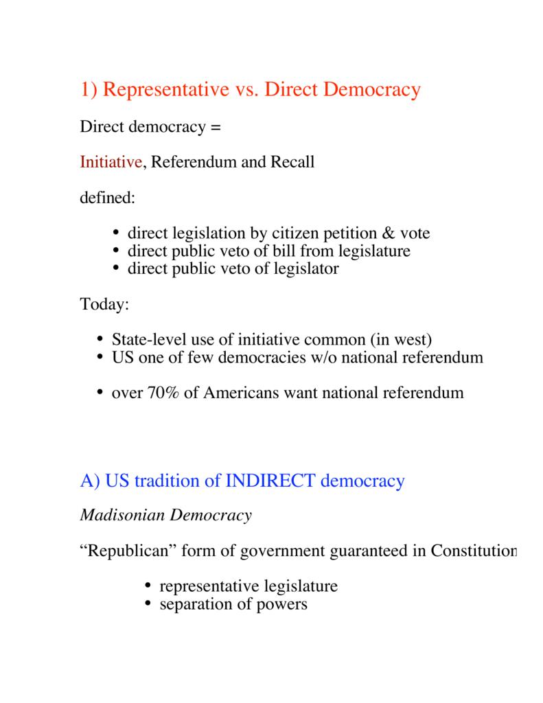 1) representative vs. direct democracy