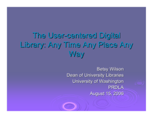 The User-centered Digital Library: Any Time Any Place Any Way