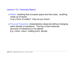 Lecture 1-01: Chemistry Basics • Matter: anything that occupies