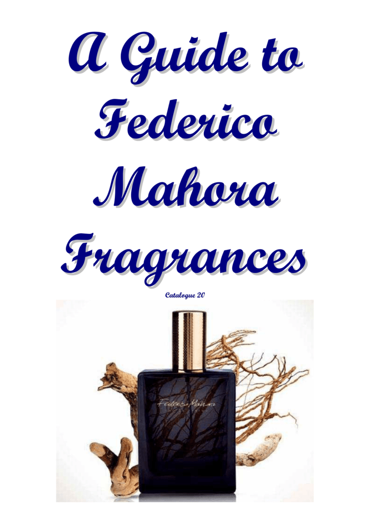 A Guide To Federico Mahora Fragrances