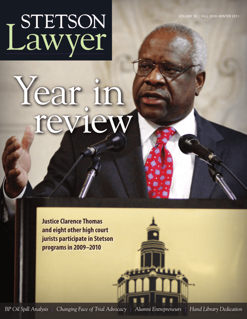 f639ca82 Lawyer VOLUME 50 | FALL 2010–WINTER 2011 Year in review Justice Clarence  Thomas and eight other high court jurists participate in Stetson programs  in ...