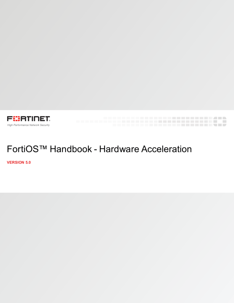 Hardware Acceleration for FortiOS 5