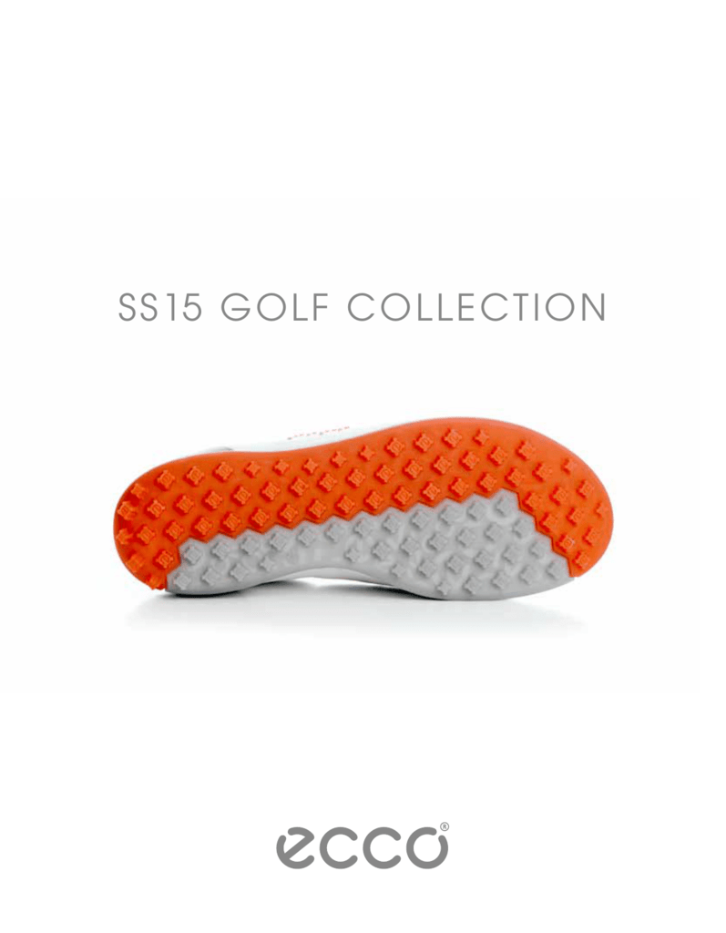 82ab8028a4d0 SS15 GOLF COLLECTION INTR ODUCTION The pioneering ECCO ® spirit has driven  us to become one of the world´s largest golf shoe brands.