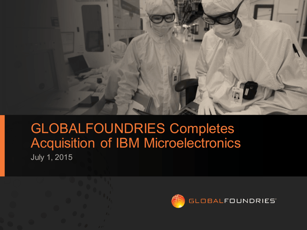 GLOBALFOUNDRIES Completes Acquisition of IBM Microelectronics