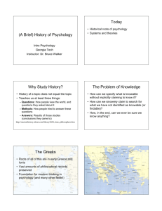 (A Brief) History of Psychology Today Why Study History? The