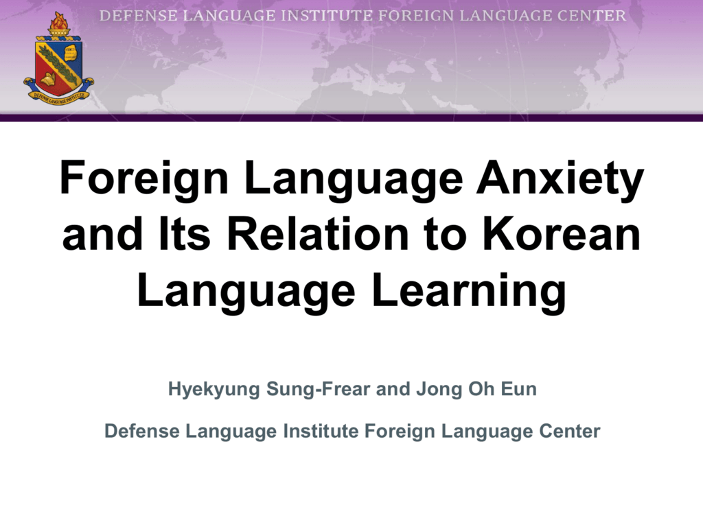 Foreign Language Anxiety and Its Relation to Korean Language
