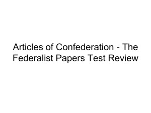 Articles of Confederation - The Federalist Papers Test Review