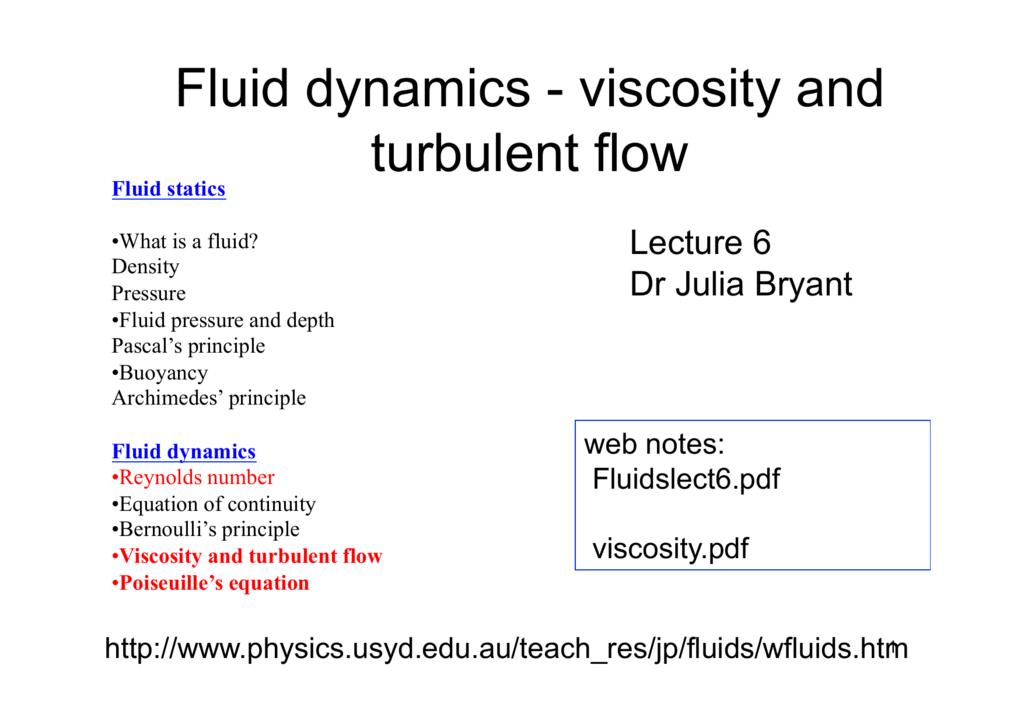 Fluid dynamics - viscosity and turbulent flow