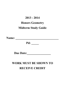 2013 - 2014 Honors Geometry Midterm Study Guide Name: Pd