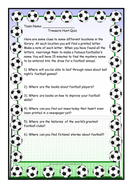 Team Name: Treasure Hunt Quiz Here are some clues to some
