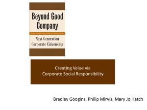 Creating Value via Corporate Social Responsibility Bradley Googins