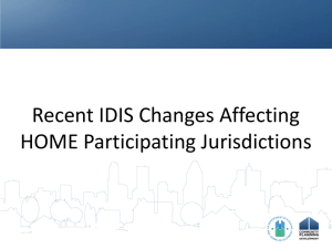 Recent IDIS Changes Affecting HOME