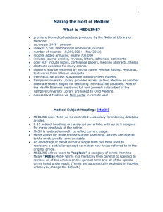 Making the most of Medline What is MEDLINE?